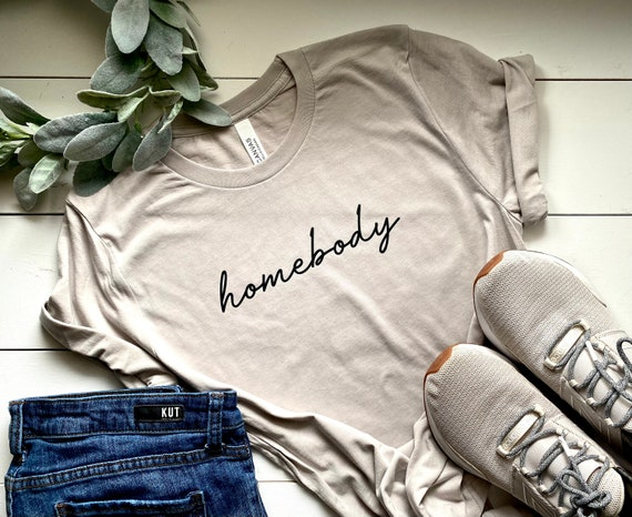Unisex T-shirt | Homebody | Women's T-shirt | Graphic T-shirt | Tees for Women | Inspirational T-shirts | Women's T-shirts | Bella