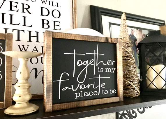 Together Is My Favorite Place To Be | Farmhouse Sign | Together Is My Favorite Place To Be Sign | Distressed Farmhouse Sign | Rustic Sign