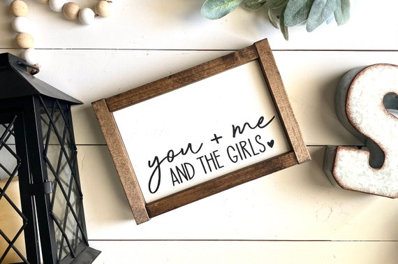 Farmhouse Sign | You Me And The Girls | You Me And The Boys | You Me And The Kids | Family Signs | Custom Family Sign | You & Me Signs