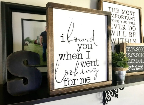 Farmhouse Sign | I Found You When I Went Looking For Me | Wedding Sign | Fixer Upper | Wedding Gift | Modern Farmhouse | Romantic Sign