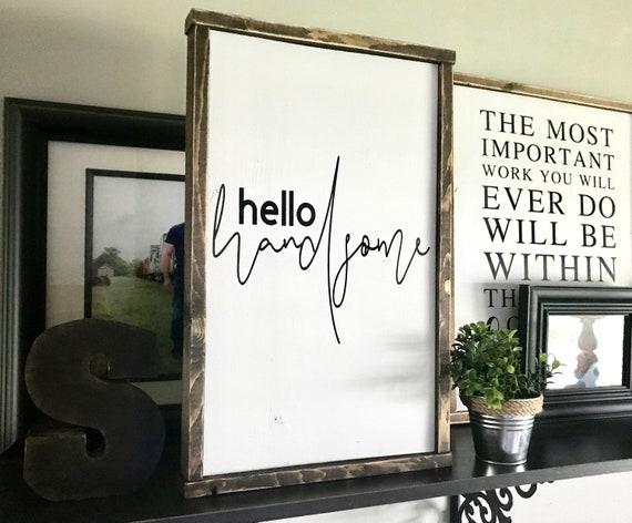 Farmhouse Sign | Hello Handsome | Boy's Bathroom Sign | Romantic Sign | Bathroom Sign | Master Bedroom Sign | Modern Farmhouse | Fixer Upper