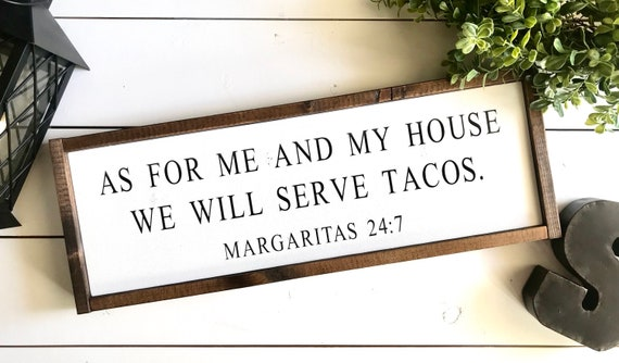 As For Me And My House We Will Serve Tacos | Taco Sign | Funny Kitchen Sign | Salsa 24:7 | Farmhouse Sign | Fixer Upper | Tacos