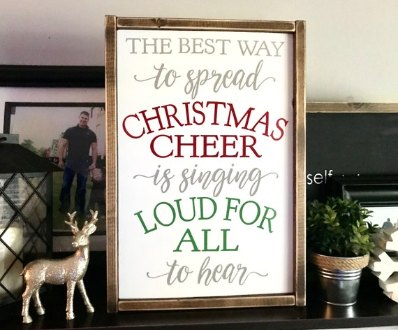 Christmas Sign | The Best Way To Spread Christmas Cheer Is Singing Loud For All To Hear | Elf Movie Sign | Farmhouse Sign | Fixer Upper