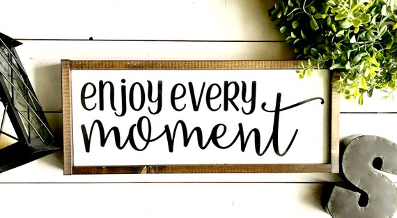 Farmhouse Sign | Enjoy Every Moment | Inspirational Sign | Family Sign | Popular Farmhouse Signs | Fixer Upper | Modern Farmhouse