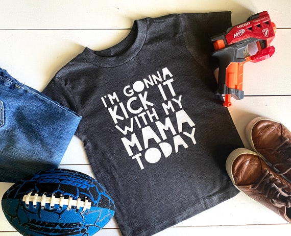 Kid's T-Shirt | I'm Gonna Kick It With My Mama Today | Kid's Shirt | Funny Kid's Shirt | Toddler Boy's Shirt | Toddler Girl's T-Shirt