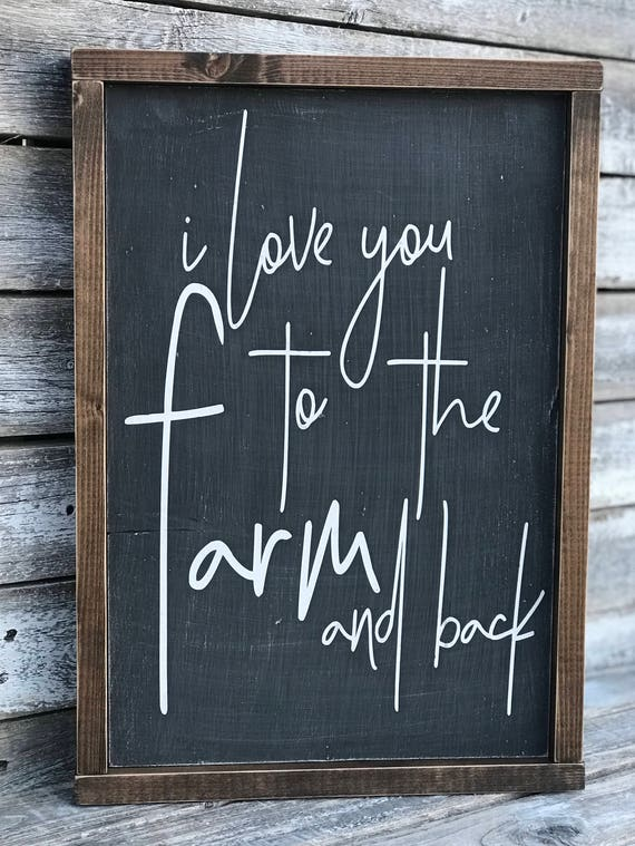 I Love You To The Farm And Back | Farmhouse Sign | I Love You To The Farm And Back Framed Word Sign | Farm Sign | Fixer Upper