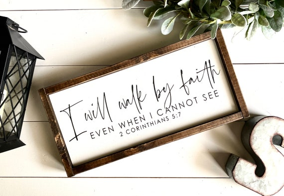 Farmhouse Sign | I Will Walk By Faith | 2 Corinthians 5:7 | Christian Sign | Bible Verse Sign | Religious Sign | Modern Farmhouse