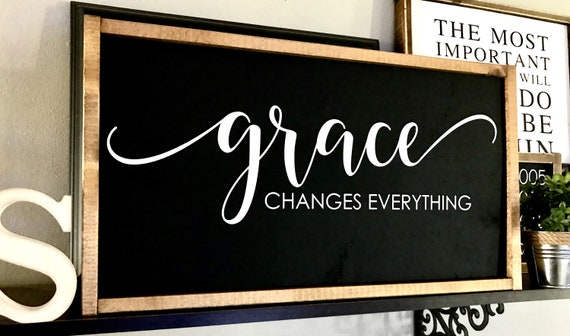 Farmhouse Sign | Grace Changes Everything | Grace Sign | Christian Sign | Bible Verse Sign | Fixer Upper | Modern Farmhouse | Scripture Sign