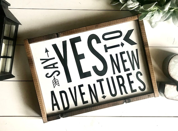 Farmhouse Sign | Say Yes To New Adventures | Kid's Bedroom Decor | Adventure Sign | Fixer Upper | Modern Farmhouse | Kid's Sign | Adventure
