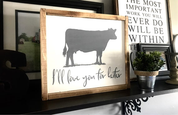 I'll Love You For Heifer | Cow Sign | Farmhouse Sign | Heifer Sign | Nursery Sign | Modern Farmhouse | Fixer Upper | Wedding Gift