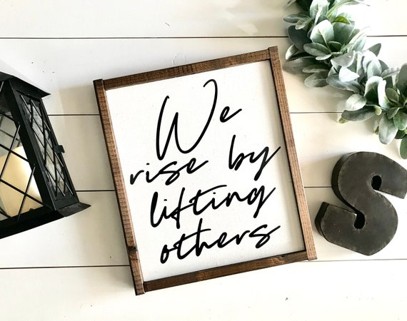 Farmhouse Sign | We Rise By Lifting Others | Inspirational Quote | Motivational Sign | Fixer Upper | Modern Farmhouse | Farmhouse Decor