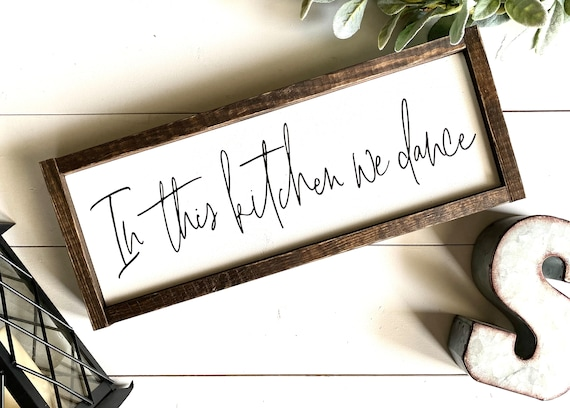 Farmhouse Sign | In This Kitchen We Dance | Farmhouse Kitchen Sign | Dance In The Kitchen | Kitchen Decor | In This Kitchen We Dance Sign