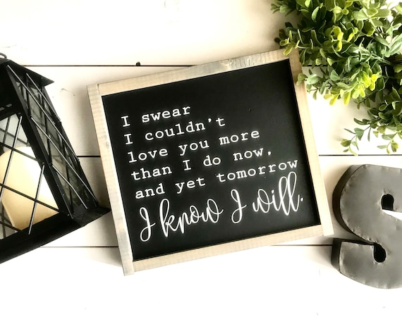 Farmhouse Sign | I Swear I Couldn't Love You More Sign | Newlywed Gift | Wedding Gift | Romantic Sign | Fixer Upper | Modern Farmhouse