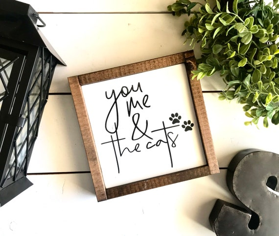 You Me & The Cats | Cat Lover Sign | Funny Cat Sign | You Me And The Cats | Cat Lover | Farmhouse Sign | Rustic Sign | Fixer Upper