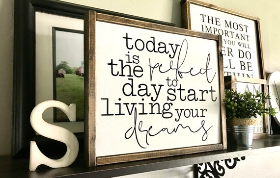 Farmhouse Sign | Today Is The Perfect Day To Start Living Your Dreams | Inspirational Sign | Fixer Upper | Modern Farmhouse