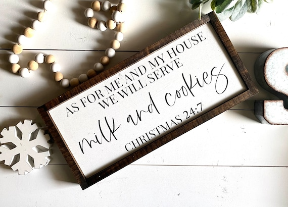 Farmhouse Sign | Christmas Sign | As For Me And My House | Milk And Cookies Sign | Farmhouse Christmas | Christmas Decor | Fixer Upper