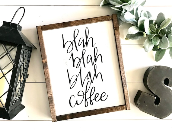 Farmhouse Sign | Blah Blah Blah Coffee | Funny Coffee Sign | Farmhouse Kitchen | Coffee Sign | Fixer Upper | Modern Farmhouse | Coffee Decor