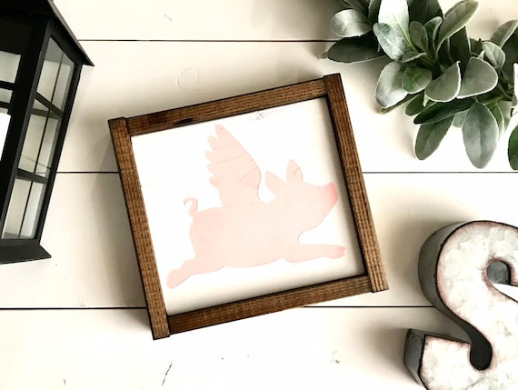 When Pigs Fly | Pig Sign | Farmhouse Sign | Flying Pig Sign | Modern Farmhouse | Rustic Pig Sign | Framed Pig Sign | Fixer Upper