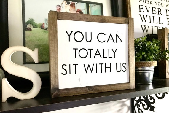 Farmhouse Sign   You Can Totally Sit With Us   Mean Girls   Kitchen Sign   Funny Kitchen Sign   Fixer Upper   Modern Farmhouse   Funny Sign