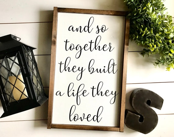 Farmhouse Sign | And So Together They Built A Life They Loved | Wedding Gift | Newlywed Gift | Family Sign | Fixer Upper | Modern Farmhouse