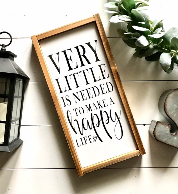 Very Little Is Needed To Make A Happy Life | Family Sign | Farmhouse Sign | Modern Farmhouse | Fixer Upper | Farmhouse Decor | Wedding Gift