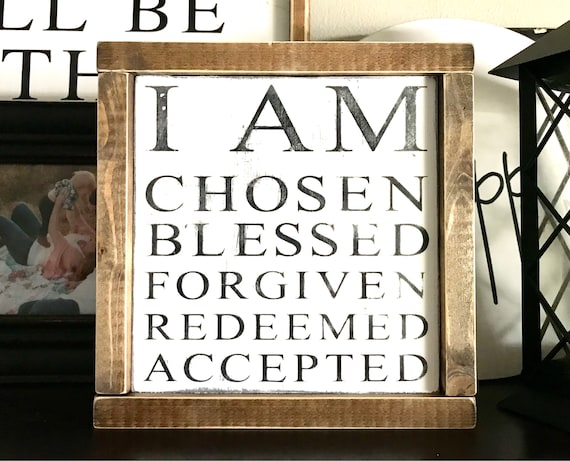 I Am Chosen Sign | Christian Sign | Framed Religious Sign | I Am Redeemed | I Am Chosen Blessed Forgiven Redeemed Accepted | Fixer Upper