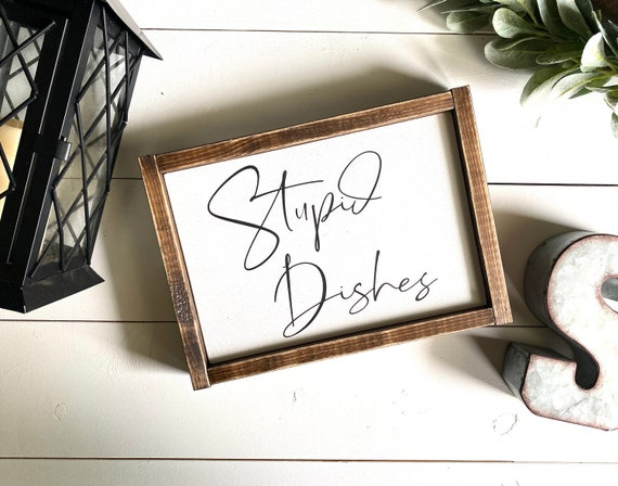Farmhouse Sign | Stupid Dishes Sign | Funny Kitchen Signs | Farmhouse Kitchen Signs | Dishes Sign | Fixer Upper | Modern Farmhouse | Kitchen