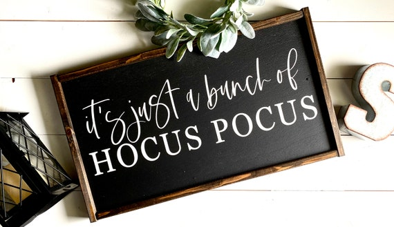 Farmhouse Sign | It's Just A Bunch Of Hocus Pocus | Halloween Sign | Hocus Pocus Sign | Halloween Decor | Hocus Pocus Halloween Sign