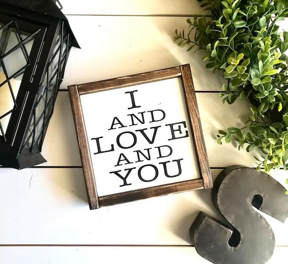 I And Love And You Sign | Avett Brothers Inspired Sign | Modern Farmhouse | Lyrical Sign | Avett Brothers | Farmhouse Sign | Music Lyrics