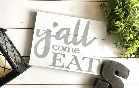 Farmhouse Sign | Y'all Come Eat | Shiplap Sign | Farmhouse Kitchen Sign | Modern Farmhouse | Fixer Upper | Kitchen Decor