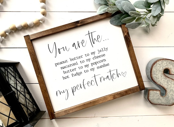 Farmhouse Sign | You Are My Perfect Match | Peanut Butter To My Jelly | Valentine's Sign | Romantic Sign | Valentine's Day Gift | Valentines