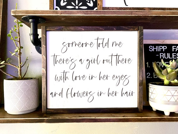 Farmhouse Sign | Someone Told Me There's A Girl Out There | Led Zeppelin Sign | Baby Girl Sign | Popular Sign | Fixer Upper | Girl's Sign