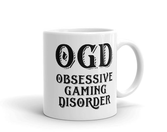 Obsessive Gaming Disorder OGD Mug Funny Video Game Gift Mug For Gamer Geeks