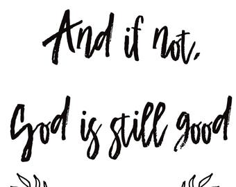 And if not, God is Still Good // Daniel 3:18 // Prints // Christian Prints // Printables // Home Decor // Wedding Gift
