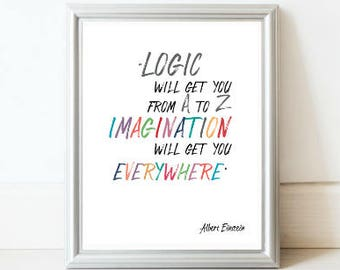 Albert Einstein, Logic Quote, Imagination Will Get You Everywhere, Einstein Quote Print, Quote Typography, Classroom Poster, Quote Wall Art