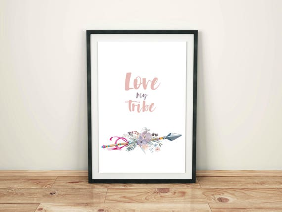 Love my Tribe - Boho flowers and arrow art print, Family wall art, Bohemian feminist poster