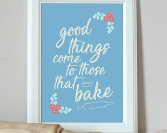 good things come to those that bake - Wall Art, Home Decor, Kitchen Print, Baking Print, Vintage Print