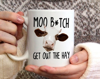 Moo Get out the hay,Funny Cow Mug,Cow coffee mug,Funny coffee cup,Cow gift for Coworkers,Christmas Gift,Farm Mug,Funny Coffee Cup/11 oz