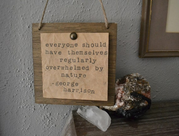 quote wall art, quotes, george harrison quotes, hippie quotes, nature  quotes, quote art, quote, inspirational quotes, quote wall decor,