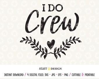 I Do Crew Svg, Bride Svg, Wedding, Wedding SVG, Bridesmaid, Bridesmaid SVG, Cricut svg, SVG file, Cutting file,  Bride Tribe, Wedding file