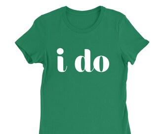 I DO Bride and Bride-to-be T-Shirt