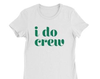 I Do Crew Bachelorette Part T-Shirt