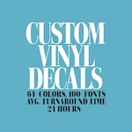 Custom Vinyl Decal  | Fast Turnaround Times