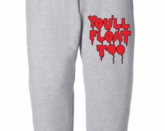 You'll Float Too It Movie Pennywise Horror Sweatpants Lounge Pajama Comfortable Comfy Mens Womens Clothes Merch Massacre