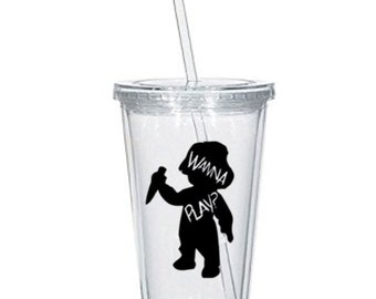 Chucky  Wanna Play? Childs Play Horror Tumbler Cup Gift Home Decor Gift for Her Him Any Color Personalized Custom Merch Massacre