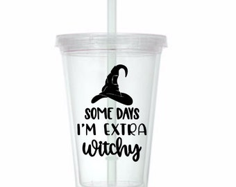 Some Days I'm Extra Witchy Funny Sarcastic Tumbler Cup Gift Home Decor Gift for Her Him Any Color Personalized Custom Merch Massacre