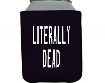 Literally Dead Funny Halloween Horror Can Cooler Can Sleeve Bottle Holder Merch Massacre