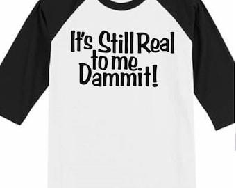 Pro Wrestling Still Real To Me Dammit! Funny Comedy Baseball Raglan 3/4 Sleeve Unisex T Shirt Clothes Wrestle Gear Athletic Merch Massacre