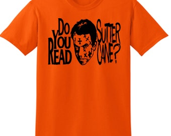 In the Mouth of Madness Do You Read Sutter Cane? Scary Sci Fi Unisex T Shirt Many Sizes Colors Custom Horror Halloween Merch Massacre