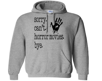 Sorry Can't Horror Movies Bye Unisex Hoodie Pullover Sweatshirt Sizes Colors Custom Horror Halloween Merch Massacre